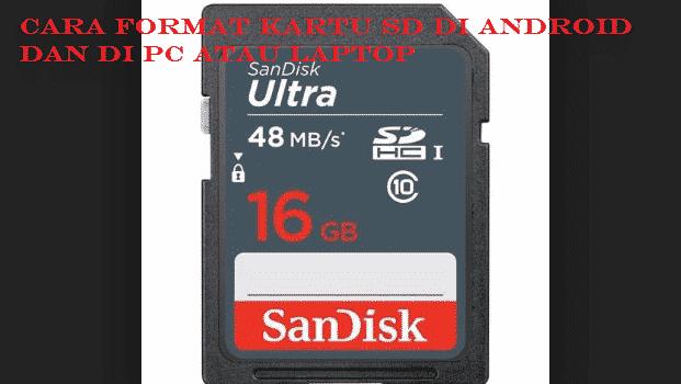 Cara Format Kartu SD di Android dan Di PC atau Laptop