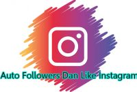 Auto Followers Dan Like Instagram