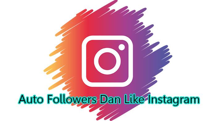 Auto Followers Dan Like Instagram