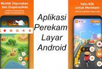Aplikasi Perekam Layar Android Tanpa Watermark