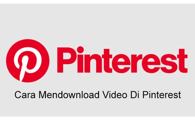 Cara Mendownload Video Di Pinterest Ke Galeri