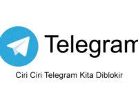 Ciri Ciri Telegram Kita Diblokir